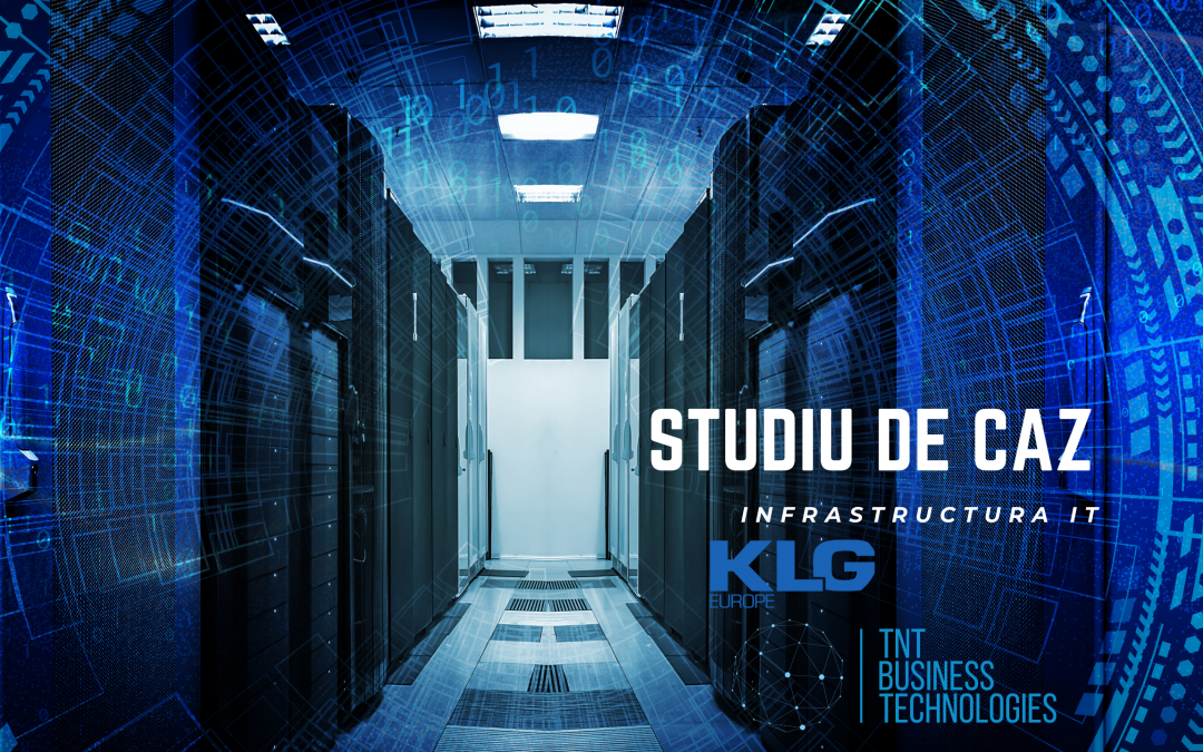 Studiu de caz Infrastructura IT KLG
